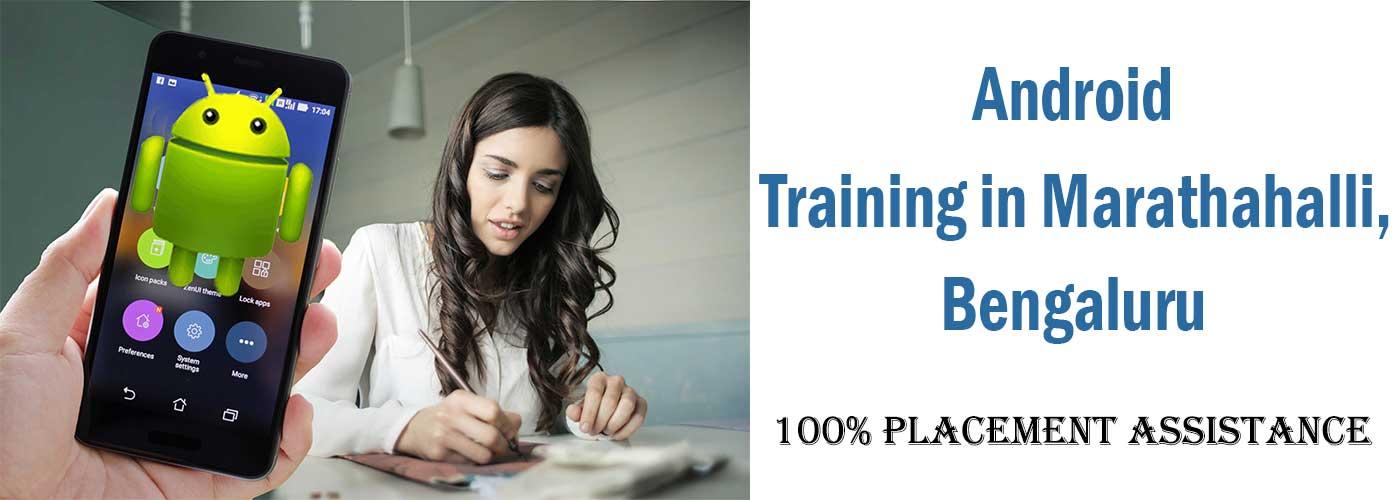 Android Training in Marathahalli, Bengaluru